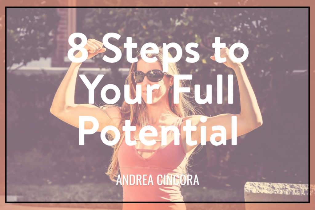 8 Steps to Your Full Potential