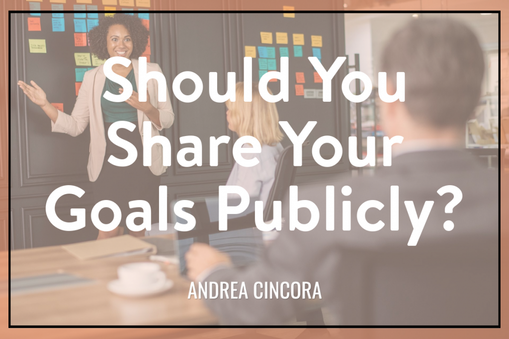 Should You Share Your Goals Publicly?